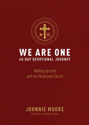 We Are One: Walking by Faith with the Persecuted Church - eBook  -     By: Johnnie Moore