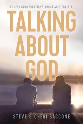 Talking about God: Honest Conversations about Spirituality - eBook  -     By: Stephen Saccone, Cheri Saccone