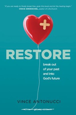 Restore break out of your past and into gods future ebook restore break out of your past and into gods future ebook by fandeluxe Choice Image