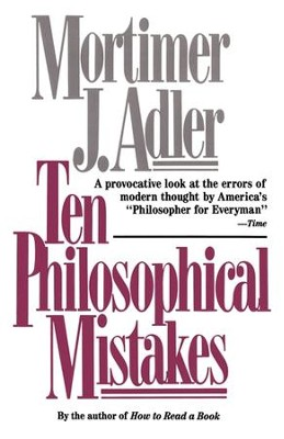 Ten Philosophical Mistakes - eBook  -     By: Mortimer Jerome Adler