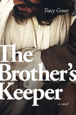 The Brother's Keeper - eBook   -     By: Tracy Groot
