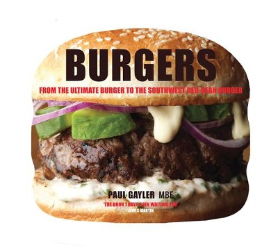 Burgers: The 25 Best Recipes  -     By: Paul Gayler