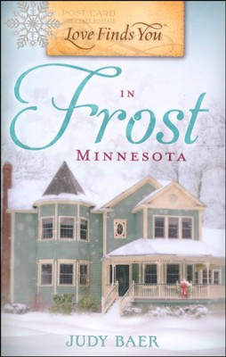 Love Finds You in Frost, Minnesota, Love Finds You Series #56   -     By: Judy Baer