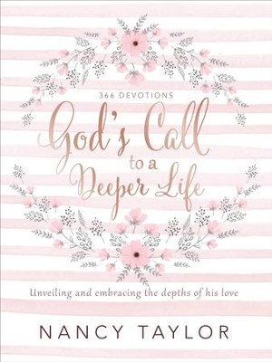 God's Call to a Deeper Life: Unveiling and Embracing the Depths of His Love - eBook  -     By: Nancy Taylor