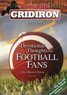 Power Up! Gridiron Edition: Devotional Thoughts for Football Fans  -     Edited By: Dave Branon
