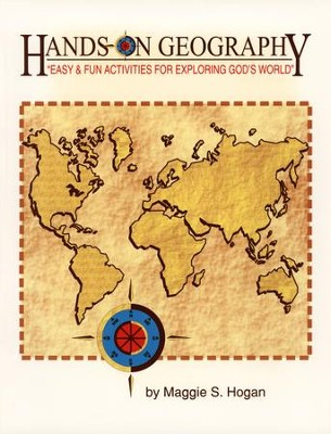 Hands-On Geography: Easy & Fun Activities for Exploring God's World  -     By: Maggie Hogan, Janice Baker