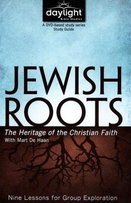 Jewish Roots: The Heritage of the Christian Faith (Participant Study Guide)   -