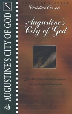Shepherd's Notes: City of God   -     Edited By: Terry Miethe, Dana Gould     By: Saint Augustine