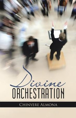 Divine Orchestration - eBook  -     By: Chinyere Almona