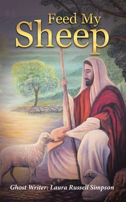 Feed My Sheep - eBook  -     By: Laura Russell Simpson