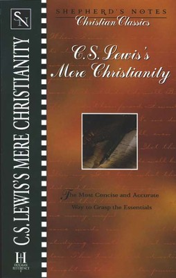 Shepherd's Notes on Mere Christianity   -     By: C.S. Lewis