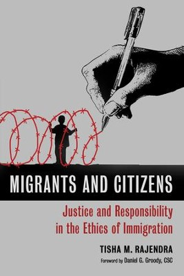 Migrants and Citizens: Justice and Responsibility in the Ethics of Immigration - eBook  -     By: Tisha M. Rajendra