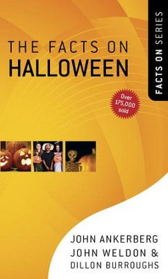 The Facts on Halloween - eBook  -     By: John Ankerberg, John Weldon, Dillon Burroughs