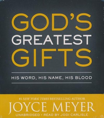 God's Greatest Gifts: His Word, His Name, His Blood, Unabridged CD  -     By: Joyce Meyer