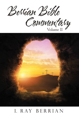 Berrian Bible Commentary: Volume Ii - eBook  -     By: I. Ray Berrian