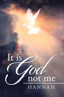 It Is God Not Me - eBook  -     By: Hannah