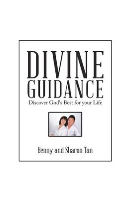 Divine Guidance: Discover God's Best for Your Life - eBook  -     By: Benny Tan, Sharon Tan