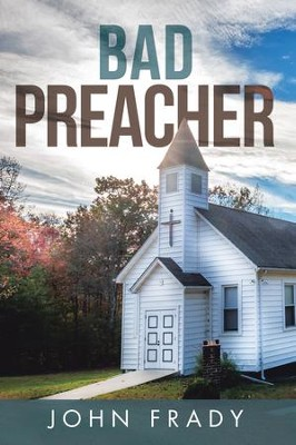 Bad Preacher - eBook  -     By: John Frady