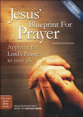 Jesus' Blueprint For Prayer - Study Guide  -