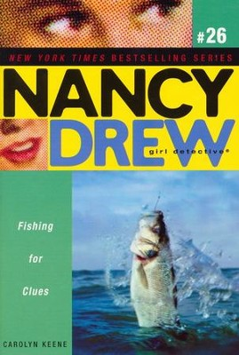 Fishing For Clues # 26 Nancy Drew (All New) Girl Detective  -     By: Carolyn Keene