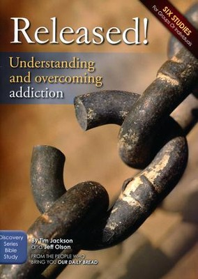 Released!: Understanding & Overcoming Addiction - Study Guide  -