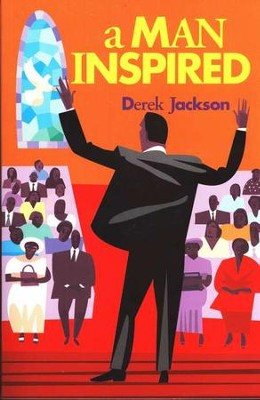 A Man Inspired  -     By: Derek Jackson