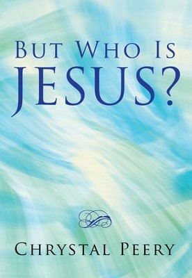 But Who Is Jesus? - eBook  -     By: Chrystal Peery