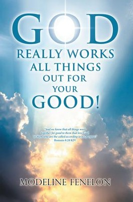 God Really Works All Things out for Your Good! - eBook  -     By: Modeline Fenelon