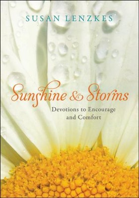 Sunshine & Storms: Devotions to Encourage and Comfort   -     By: Susan Lenzkes