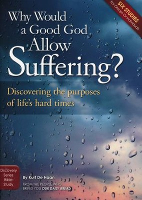 Why Would A Good God Allow Suffering? - Study Guide  -