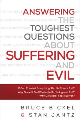 Answering the Toughest Questions About Suffering and Evil - eBook  -     By: Bruce Bickel, Stan Jantz