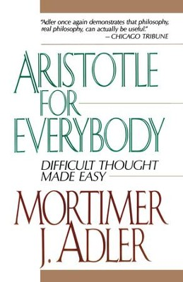 Aristotle for Everybody - eBook  -     By: Mortimer Jerome Adler