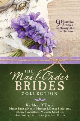 The Mail-Order Brides Collection: 9 Historical Stories of Marriage that Precedes Love - eBook  -     By: Megan Besing, Noelle Marchand, Donna Schlachter, Michelle Schocklee & Others