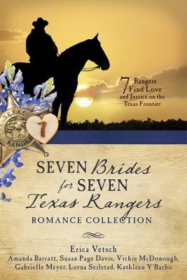 Seven Brides for Seven Texas Rangers Romance Collection: 7 Rangers Find Love and Justice on the Texas Frontier - eBook  -     By: Erica Vetsch, Susan Page Davis, Vickie McDonough, Amanda Barrett & Others