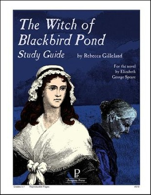The Witch of Blackbird Pond Progeny Press Study Guide   -     By: Rebecca Gilleland