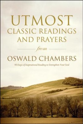 Utmost: Classic Readings and Prayers from Oswald Chambers  -     By: Oswald Chambers