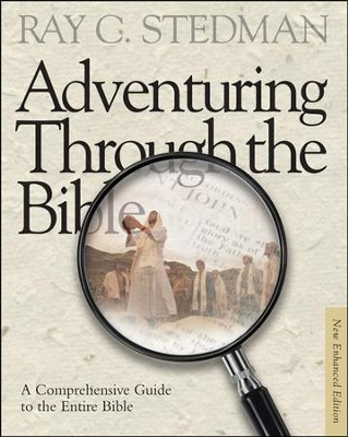 Adventuring Through the Bible: A Comprehensive Guide to the Entire Bible - New Enhanced Edition  -     By: Ray C. Stedman