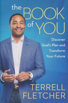 The Book Of You: Discover God's Plan and Transform Your Future  -     By: Terrell Fletcher