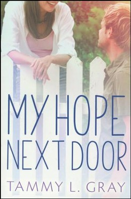 My Hope Next Door  -     By: Tammy L. Gray