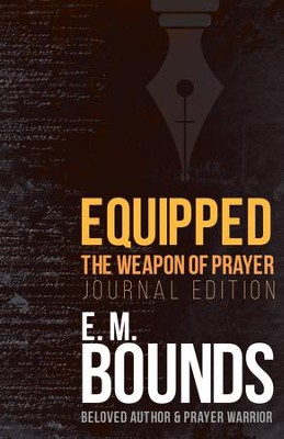 Equipped: The Weapon of Prayer (Journal Edition) / Enhanced - eBook  -     By: E.M. Bounds