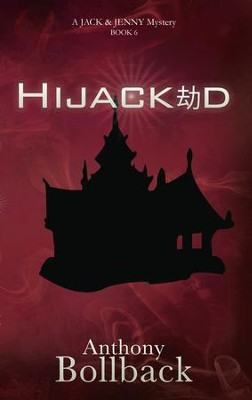 Hijacked (Book 6 in the Jack & Jenny Mystery Series)  -     By: Anthony Bollback