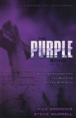 The Purple Book: Biblical Foundations for Building  Strong Disciples  -     By: Rice Broocks, Steve Murrell