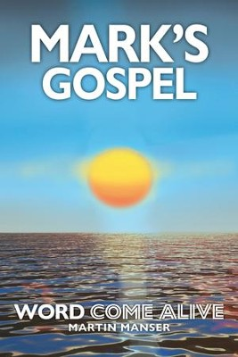 Mark's Gospel: Word Come Alive - eBook  -     By: Martin Manser