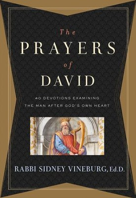 The Prayers of David: 40 Devotions Examining the Man After God's Own Heart - eBook  -     By: Rabbi Sidney Vineburg Ed.D.