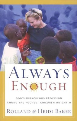 Always Enough  -     By: Rolland Baker, Heidi Baker