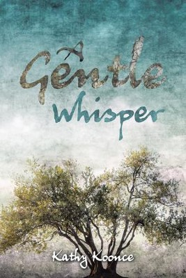 A Gentle Whisper - eBook  -     By: Kathy Koonce