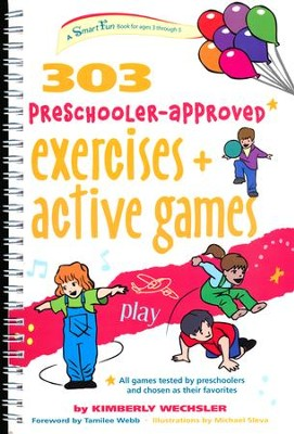 303 Preschooler-Approved Excercises & Active Games   -     By: Kimberly Wechsler
