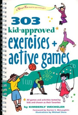 303 Kid-Approved Exercises & Active Games   -     By: Kimberly Wechsler