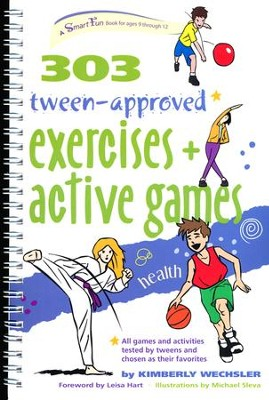 303 Tween-Approved Exercise & Active Games   -     By: Kimberly Wechsler