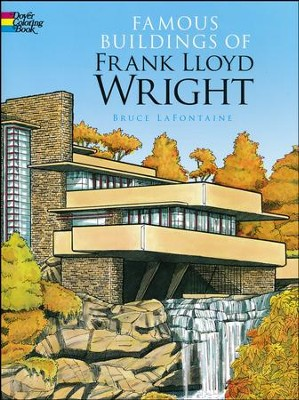 Famous Buildings of Frank Lloyd Wright Coloring Book   -     By: Bruce LaFontaine
